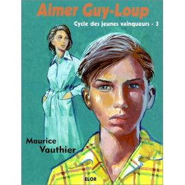 Maurice Vauthier - Aimer Guy-Loup