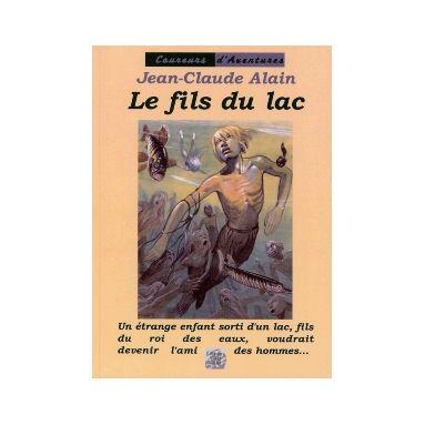 Jean-Claude Alain - Le fils du lac