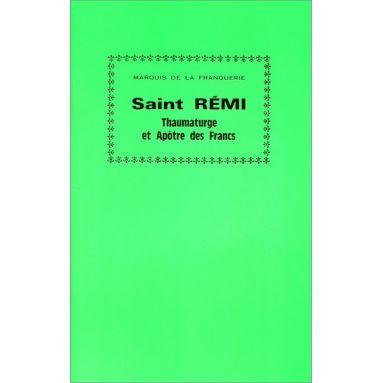 Marquis André de La Franquerie - Saint Rémi Thaumaturge et Apôtre des Francs