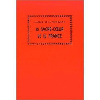 Marquis André de La Franquerie - Le Sacré-Coeur et la France