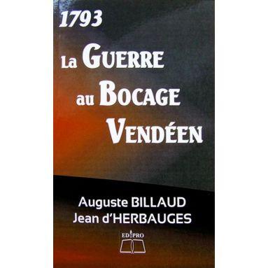 Chanoine Auguste Billaud - La Guerre au Bocage Vendéen