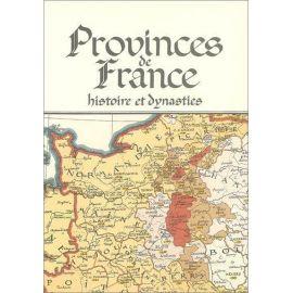 Provinces de France histoire et dynasties