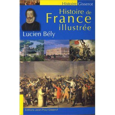 Lucien Bély - Histoire de France illustrée