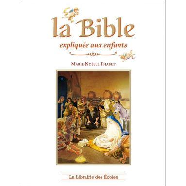 Marie-Noëlle Thabut - La Bible expliquée aux enfants