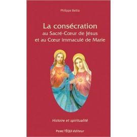 La consécration au Sacré-Coeur de Jésus et au Coeur immaculé de Marie