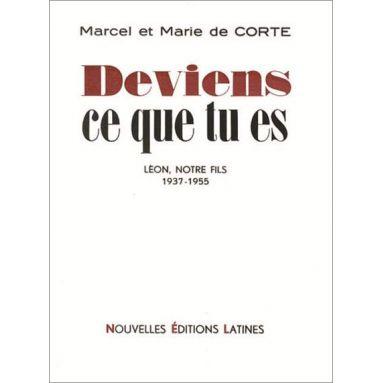 Marcel De Corte - Deviens ce que tu es