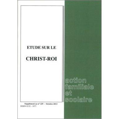 Action Familiale et Scolaire - Etude sur le Christ-Roi