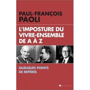 Paul-François Paoli - L'imposture du Vivre-ensemble de A à Z