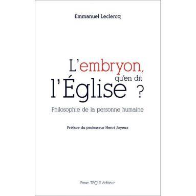Emmanuel Leclercq - L'embryon qu'en dit l'Eglise ?