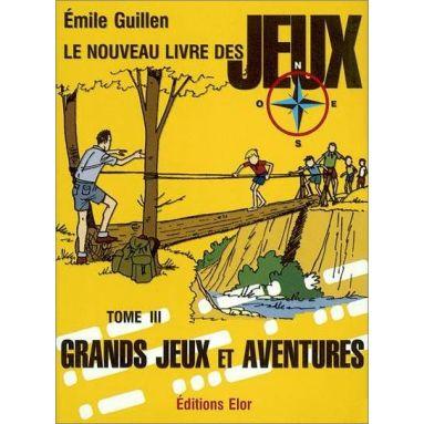 Emile Guillen - Le nouveau livre des jeux Tome III