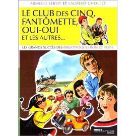 Armelle Leroy & Laurent Chollet - Le Club des Cinq, Fantômette, Oui-oui et les autres...