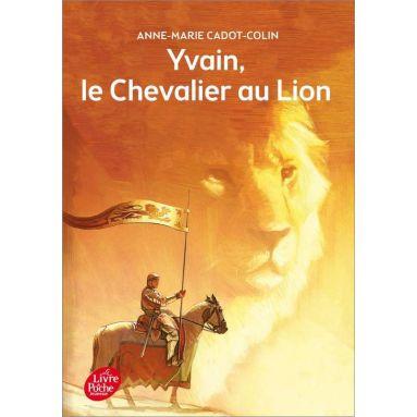 Anne-Marie Cadot-Colin - Yvain, le Chevalier au Lion