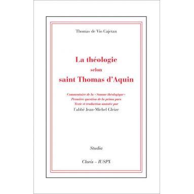 Thomas de Vio Cajetan - La théologie selon saint Thomas d'Aquin