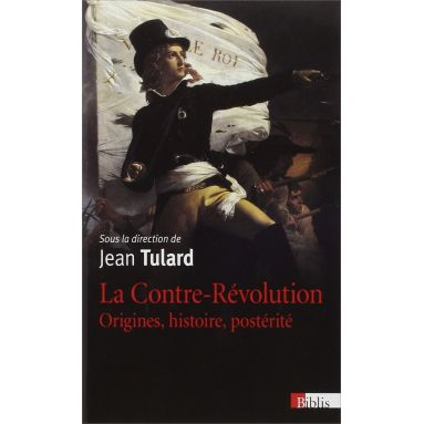 Jean Tulard - La Contre-Révolution