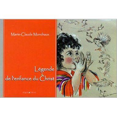 Marie-Claude Monchaux - Légende de l'enfance du Christ