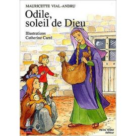 Mauricette Vial-Andru - Odile, soleil de Dieu