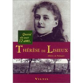 Albéric de Palmaert - Quand elle avait 12 ans, Thérèse de Lisieux