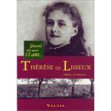 Quand elle avait 12 ans, Thérèse de Lisieux