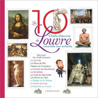 Géraldine Maincent - Les dix chefs-d'oeuvre du Louvre racontés aux enfants
