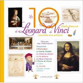Anne Royer - Les dix chefs-d'oeuvre de Léonard de Vinci racontés aux enfants