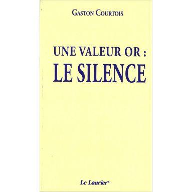 Abbé Gaston Courtois - Une valeur or : le silence