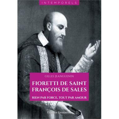 Père Gilles Jeanguenin - Fioretti de saint François de Sales
