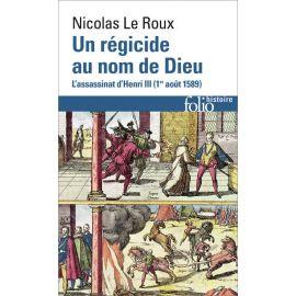 Nicolas Le Roux - Un régicide au nom de Dieu