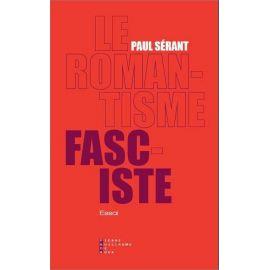 Paul Sérant - Le romantisme fasciste