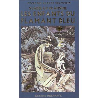Le cycle des ailes et des voiles Tome 1 Les enfants du flamant bleu - Vladislav Krapivine