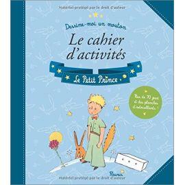Antoine de Saint-Exupéry - Le cahier d'activités Le Petit Prince