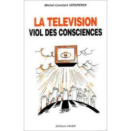 Michel-Constant Vespieren - La télévision viol des consciences