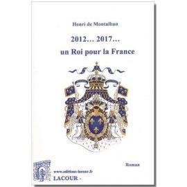 Henri de Montalban - Deux mille... douze un Roi pour la France