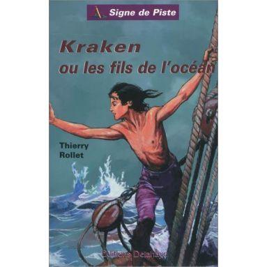 Thierry Rollet - Kraken ou les fils de l'océan