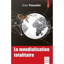 Olivier Piacentini - La mondialisation totalitaire