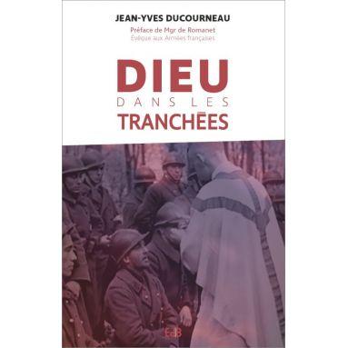 Jean-Yves Ducourneau - Dieu dans les tranchées