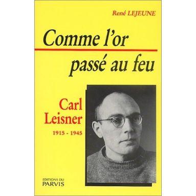 René Lejeune - Comme l'or passé au feu