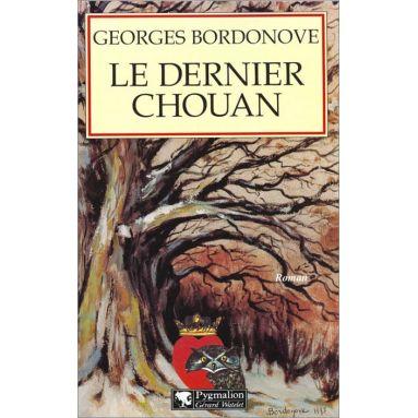 Georges Bordonove - Le dernier Chouan