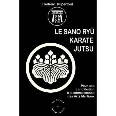 Frédéric Dupertout - Le Sano Ryu Karate Jutsu