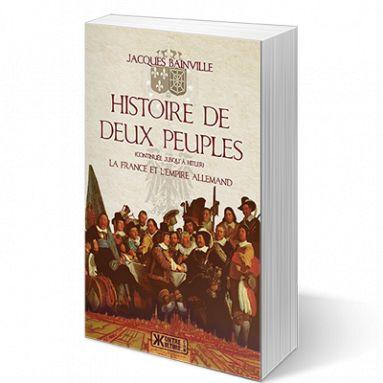 Jacques Bainville - Histoire de deux peuples (continuée jusqu'à Hitler)