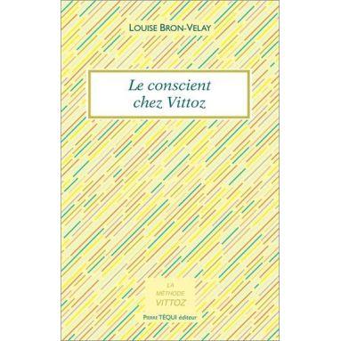 Louise Bron-Velay - Le conscient chez Vittoz