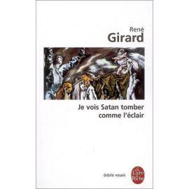 René Girard - Et je vois Satan tomber comme l'éclair