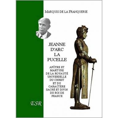 Marquis André de La Franquerie - Jeanne d'Arc la Pucelle