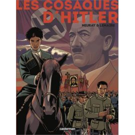 Valérie Lemaire & Olivier Neuray - Les Cosaques d'Hitler