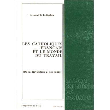 Arnaud de Ledinghen - Les catholiques français et le monde du travail