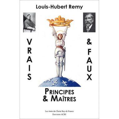 Louis-Hubert Remy - Vrais et Faux Principes et Maîtres