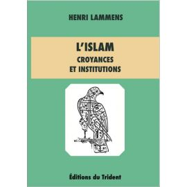 Henri Lammens - L'Islam croyances et institutions