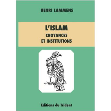 Henri Lammens - L'Islam croyances et institutions