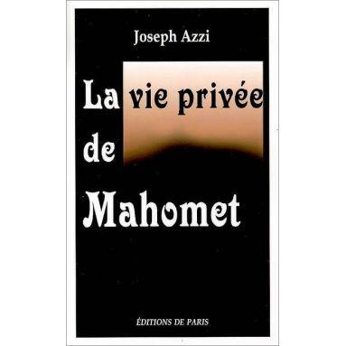 Joseph Azzi - La vie privée de Mahomet