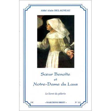Abbé Alain Delagneau - Soeur Benoite et Notre Dame du Laus