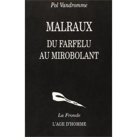 Pol Vandromme - Malraux du farfelu au mirobolant